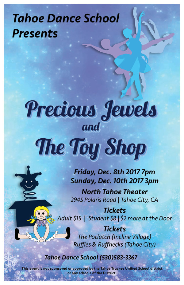 Tahoe Dance School Presents: Precious Jewels and The Toy Shop. December 8th and 10th, 2017.