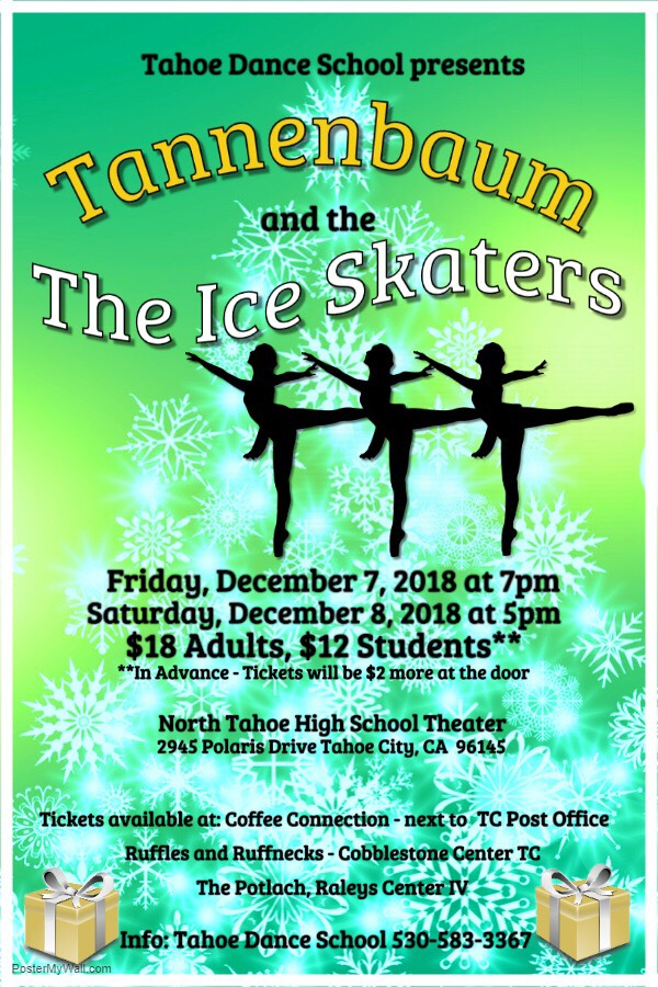 Tahoe Dance School Presents: Tannenbaum and The Ice Skaters. December 7th and 8th, 2018.